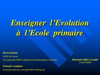 Enseigner  l'Evolution à  l'Ecole  primaire