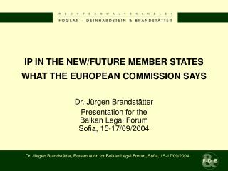 IP IN THE NEW/FUTURE MEMBER STATES WHAT THE EUROPEAN COMMISSION SAYS