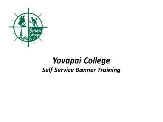 Yavapai College Self Service Banner Training