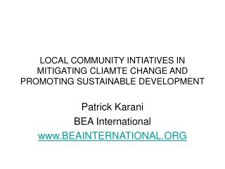 LOCAL COMMUNITY INTIATIVES IN MITIGATING CLIAMTE CHANGE AND PROMOTING SUSTAINABLE DEVELOPMENT