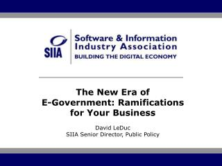 The New Era of  E-Government: Ramifications for Your Business David LeDuc