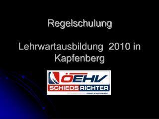 Regelschulung Lehrwartausbildung  2010 in Kapfenberg