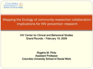 HIV Center for Clinical and Behavioral Studies Grand Rounds – February 19, 2009