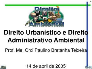 Direito Urbanístico e Direito Administrativo Ambiental