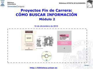 Proyectos Fin de Carrera:   CÓMO BUSCAR INFORMACIÓN Módulo 2