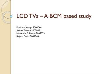 LCD TVs – A BCM based study