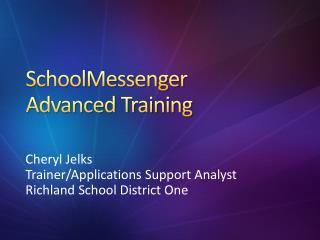 SchoolMessenger  Advanced Training