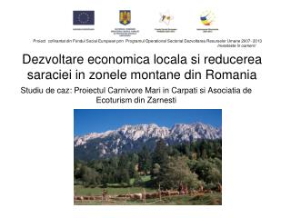Dezvoltare economica locala si reducerea saraciei  in  zonele montane  din Romania