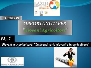 """OPPORTUNITA' PER   """" Giovani Agricoltori """""""