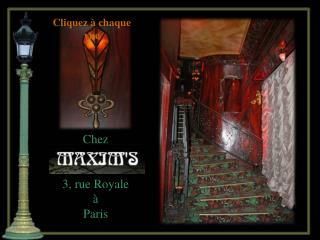 Chez  3, rue Royale  à  Paris