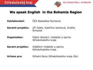We speak English  in the Bohemia Region
