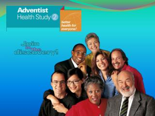 Living Longer: Living Better. The Health Experience of California Seventh-day Adventists