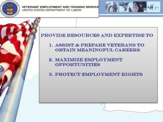 Provide Resources and Expertise to  Assist & Prepare Veterans to obtain Meaningful Careers