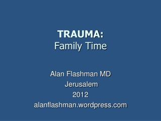 TRAUMA : Family Time