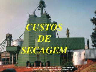CUSTOS DE SECAGEM
