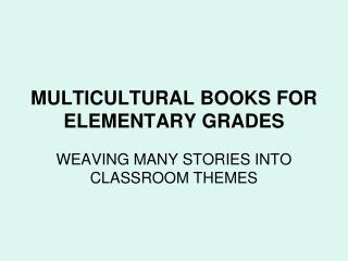 MULTICULTURAL BOOKS FOR ELEMENTARY GRADES
