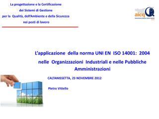 La progettazione e la Certificazione  dei Sistemi di Gestione