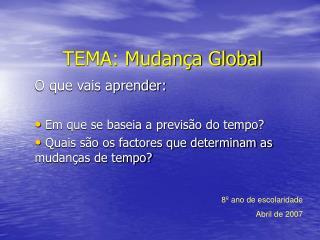 TEMA: Mudança Global