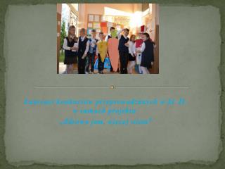 Laureaci konkursów przeprowadzanych w kl. II                       w ramach projektu