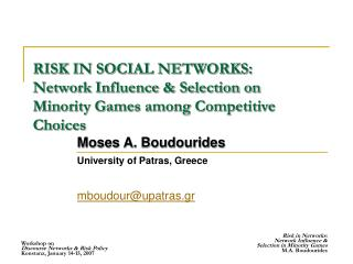 RISK IN SOCIAL NETWORKS: Network Influence & Selection on Minority Games among Competitive Choices