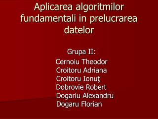 Grupa  II: