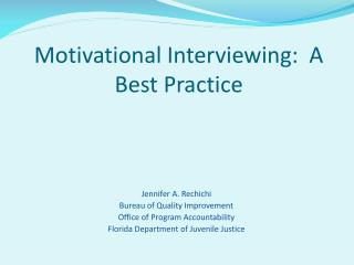 Motivational Interviewing:  A Best Practice