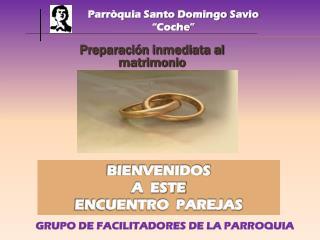 Preparación inmediata al  matrimonio