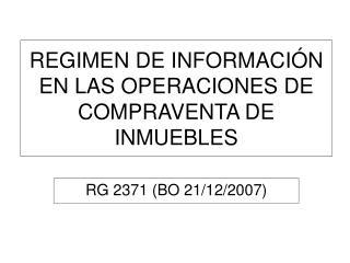 REGIMEN DE INFORMACIÓN EN LAS OPERACIONES DE COMPRAVENTA DE INMUEBLES
