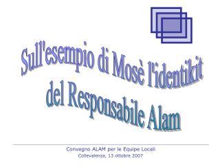 Sull'esempio di Mosè l'identikit  del Responsabile Alam