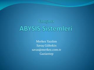Tan??ma ABYSIS Sistemleri