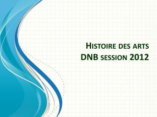 Histoire des arts  DNB session 2012