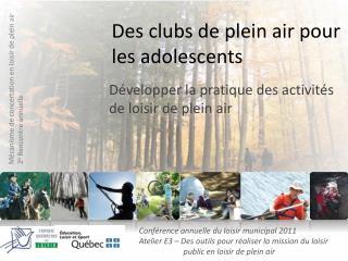 Des clubs de plein air pour les adolescents
