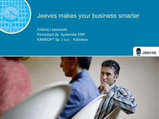 Jeeves makes your business smarter