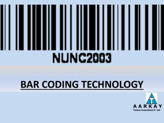 BAR CODING TECHNOLOGY
