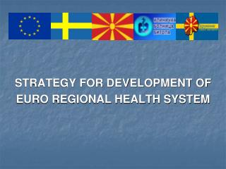 STRATEGY FOR DEVELOPMENT OF  EURO REGIONAL HEALTH SYSTEM