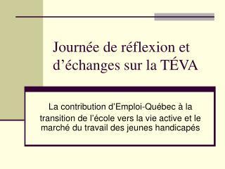 Journée de réflexion et d'échanges sur la TÉVA