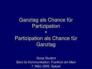 Ganztag als Chance f�r Partizipation s Partizipation als Chance f�r Ganztag
