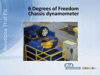 6 Degrees of Freedom Chassis dynamometer