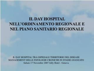 IL DAY HOSPITAL NELL'ORDINAMENTO REGIONALE E NEL PIANO SANITARIO REGIONALE