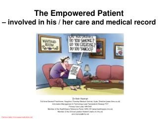 The Empowered Patient  –  involved in his / her care and medical record
