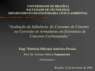 UNIVERSIDADE DE BRASÍLIA FACULDADE DE TECNOLOGIA DEPARTAMENTO DE ENGENHARIA CIVIL E AMBIENTAL