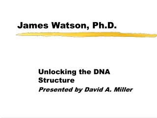 James Watson, Ph.D.