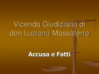 Vicenda Giudiziaria di don Luciano  Massaferro