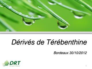 D érivés de  T érébenthine Bordeaux 30/10/2012