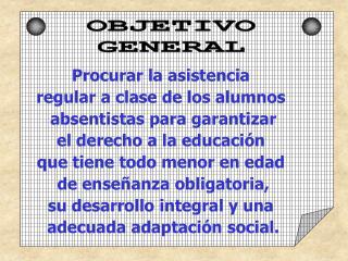 Procurar la asistencia  regular a clase de los alumnos  absentistas para garantizar