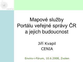 Mapové služby  Portálu veřejné správy ČR a jejich budoucnost