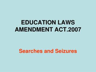EDUCATION LAWS AMENDMENT ACT.2007