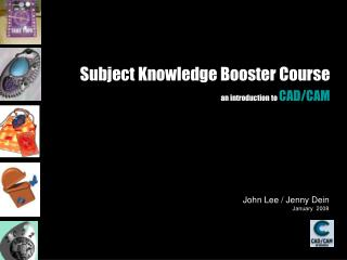 Subject Knowledge Booster Course an introduction to CAD/CAM
