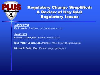 Regulatory Change Simplified:  A  Review of Key D&O Regulatory Issues