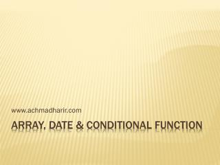 ARRAY, Date & Conditional Function